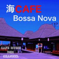 Bossa Nova Wave Cafe Music BGM channel