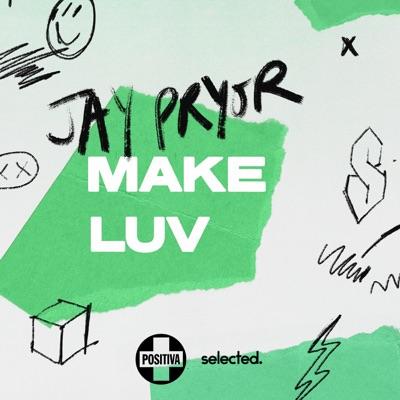 Make Luv - Jay Pryor mp3 download