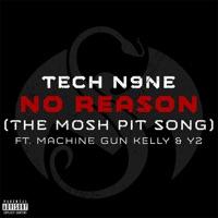 No Reason (The Mosh Pit Song) [feat. Machine Gun Kelly & Y2] - Single - Tech N9ne mp3 download