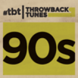 Throwback Tunes: 90's - Various Artists