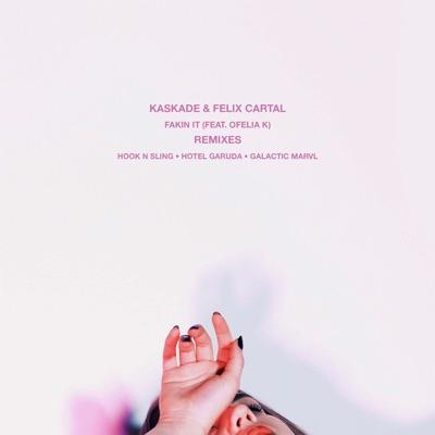 Fakin It (Hotel Garuda Remix) - Kaskade & Felix Cartal Feat. Ofelia K mp3 download