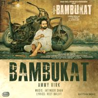 Bambukat (with Jatinder Shah) Ammy Virk song