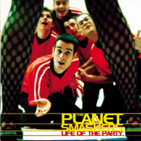 Life of the Party The Planet Smashers