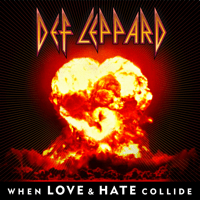 When Love & Hate Collide Def Leppard