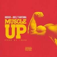 Muscle Up (feat. Juelz Santana) - Single - Rocko mp3 download