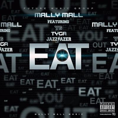 -Eat (feat. YG, Tyga & Jazz Lazer) - Single - Mally Mall mp3 download