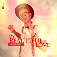 My Beautiful Love Johnny Drille