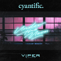 Under the Neon Cyantific MP3