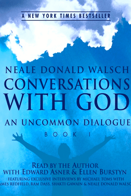 Conversations with God: An Uncommon Dialogue, Book 1 (Unabridged) - Neale Donald Walsch