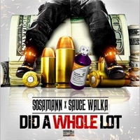 Did a Whole Lot (feat. Sauce Walka) - Single - Sosamann mp3 download