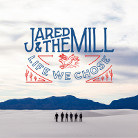 Life We Chose Jared & The Mill MP3