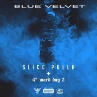 Blue Velvet + 4th Ward Day 2 - Single - Slicc Pulla mp3 download