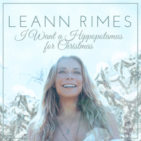 I Want a Hippopotamus for Christmas LeAnn Rimes MP3