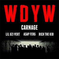WDYW (feat. Lil Uzi Vert, A$AP Ferg & Rich The Kid) - Single - Carnage mp3 download