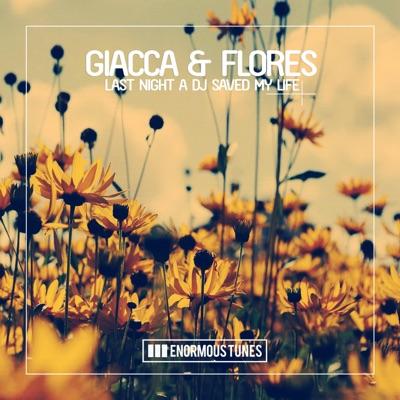 Last Night A DJ Saved My Life (Original Mix) - Giacca & Flores mp3 download