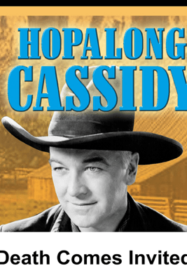 Hopalong Cassidy: Death Comes Invited - William Boyd