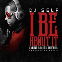 I Be About It - Single - DJ Self mp3 download