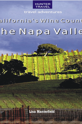 California's Wine Country: The Napa Valley (Unabridged) - Lisa Manterfield