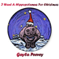 Free Download Gayle Peevey I Want a Hippotamus for Christmas Mp3