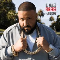For Free (feat. Drake) DJ Khaled