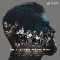 Mutig komm ich vor den Thron (feat. Juri Friesen) Urban Life Worship