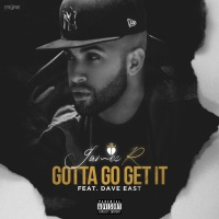 Gotta Go Get It (feat. Dave East) - Single - James R. mp3 download