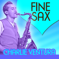 Girl of My Dreams Charlie Ventura & Jazz Saxophone