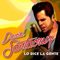 Lo Dice la Gente Daniel Santacruz