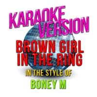 Brown Girl in the Ring (In the Style of Boney M) [Karaoke Version] Ameritz - Karaoke MP3