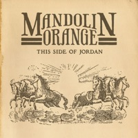 This Side of Jordan - Mandolin Orange mp3 download