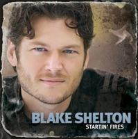 Startin' Fires - Blake Shelton mp3 download