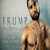 Can't Fall in Love (feat. Kevin Gates) - Single - Trump Da Don mp3 download