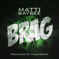 Brag - Single - Matti Baybee mp3 download