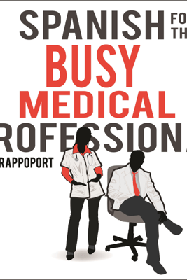 Spanish for the Busy Medical Professional (Unabridged) - David Rappoport