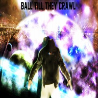 Ball Till They Crawl - Single - Dan mp3 download