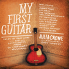 Julia Crowe - My First Guitar: Tales of True Love and Lost Chords from 70 Legendary Musicians (Unabridged)  artwork