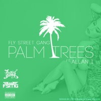 Palm Trees (feat. Allan I) - Single - Fly Street Gang mp3 download