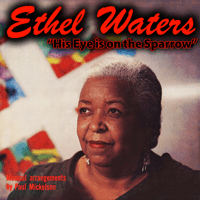 His Eye Is on the Sparrow Ethel Waters