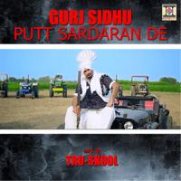 Putt Sardaran De (feat. Tru-Skool) Gurj Sidhu