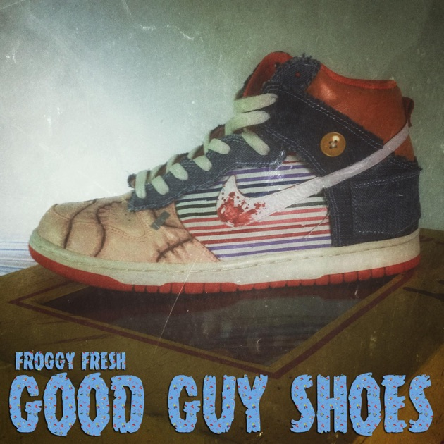Good Guy Shoes  Single by Froggy Fresh on Apple Music