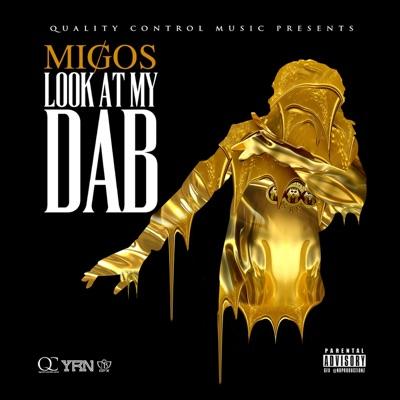 Look At My Dab - Migos mp3 download
