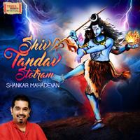 Shiv Tandav Stotram Shankar Mahadevan MP3