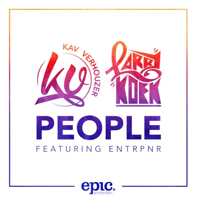 People - Kav Verhouzer & LarryKoek Feat. Entrpnr mp3 download