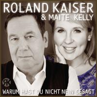 Warum hast du nicht nein gesagt (Pop Mix) Roland Kaiser & Maite Kelly