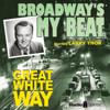 Morton Fine, David Friedkin - Broadway's My Beat: Great White Way  artwork