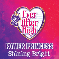 Power Princess Shining Bright Ever After High