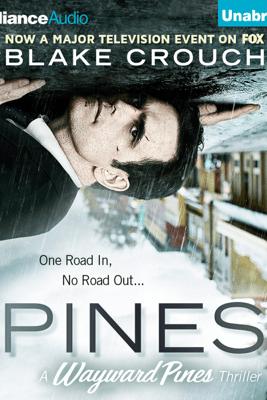 Pines (Unabridged) - Blake Crouch