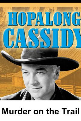Hopalong Cassidy: Murder on the Trail - William Boyd