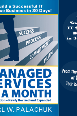 Managed Services in a Month: Build a Successful IT Service Business in 30 Days, 2nd Ed. (Unabridged) - Karl W. Palachuk