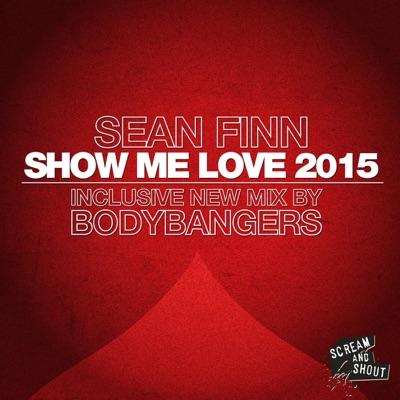Show Me Love 2015 (Bodybangers Remix Edit) - Sean Finn mp3 download